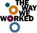 """The Way We Worked"" Kansas tour is sponsored by the Kansas Humanities Council in partnership with the Smithsonian Institution's Museum on Main Street program."